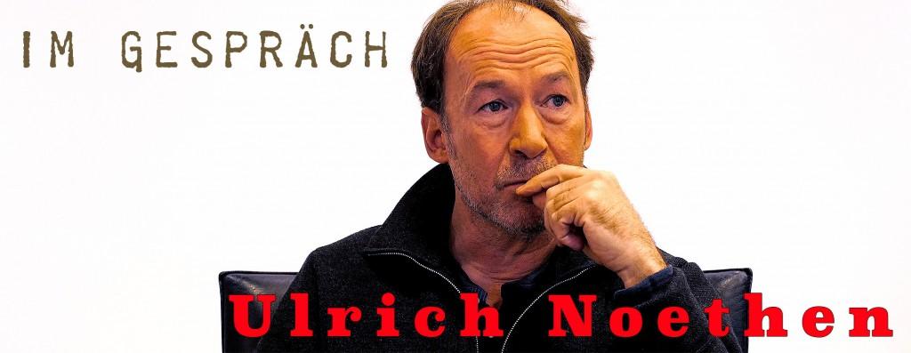 Im-Gespräch---Ulrich-Noethen---BLOG